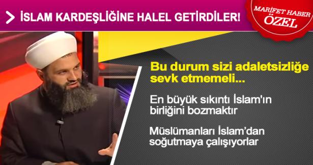 Şefik Kocaman Hocaefendi: İslam kardeşliğine halel getirdiler!